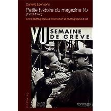 Petite Histoire Du Magazine Vu 1928-1940: Entre Photographie D'information Et Photographie D'art