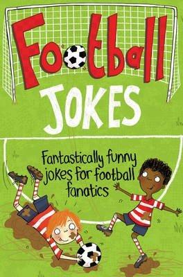 [Football Jokes: Fantastically Funny Jokes for Football Fanatics] (By: MacMillan Children's Books) [published: August, 2014]