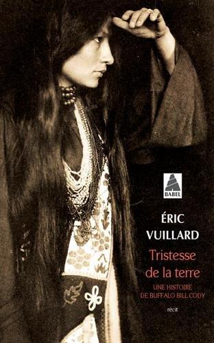 Tristesse de la terre : Une histoire de Buffalo Bill Cody par Eric Vuillard