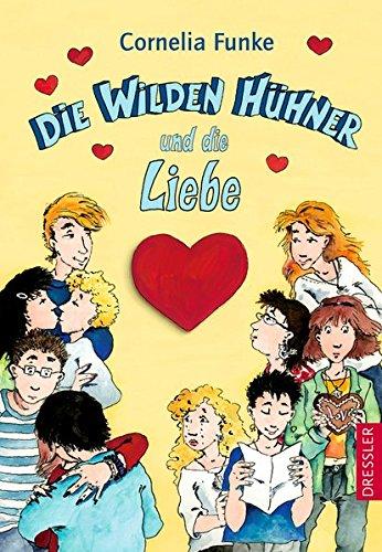 Die wilden Hühner und die Liebe. (Ab 10 Jahre)