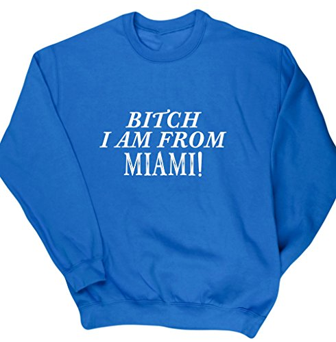 hippowarehouse-bitch-i-am-from-miami-unisex-jumper-sweatshirt-pullover