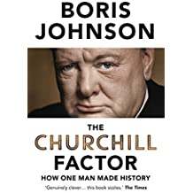 The Churchill Factor: How One Man Made History by Boris Johnson (2014-10-23)