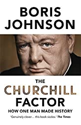The Churchill Factor: How One Man Made History by Boris Johnson (2014-10-23)