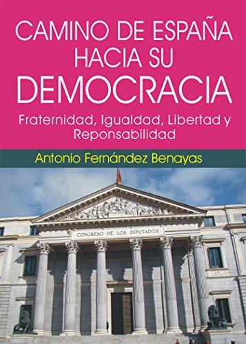 EL CAMINO DE ESPAÑA HACIA SU DEMOCRACIA: Fraternidad, Igualdad ...