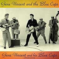 Gene Vincent and His Blue Caps (Remastered 2017)