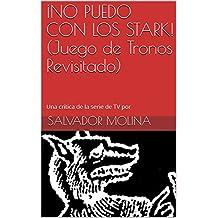 ¡NO PUEDO CON LOS STARK! (Juego de Tronos Revisitado) (Spanish Edition)