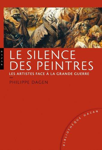 Le silence des peintres. Les artistes face  la Grande Guerre