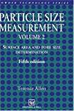 Particle Size Measurement: Volume 2: Surface Area and Pore Size Determination.: Powder Sampling and Particle Size Measurement v. 2 (Particle Technology Series)