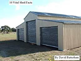 10 Vital Shed Facts (English Edition) par [Batterham, David]