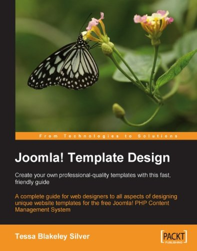 Joomla! Template Design: Create your own professional-quality templates with this fast, friendly guide par Tessa Blakeley Silver