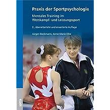 Praxis der Sportpsychologie: Mentales Training im Wettkampf- und Leistungssport