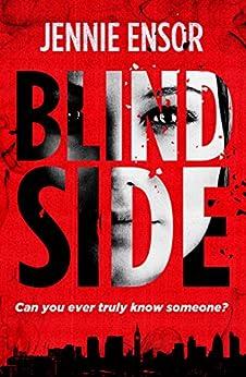 Blind Side: A gripping psychological thriller by [Ensor, Jennie]