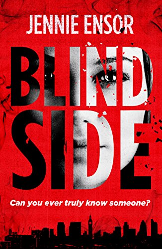 Blind Side: A gripping psychological thriller by [Ensor, Jennie]