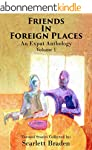 Friends in Foreign Places Volume 1: A...