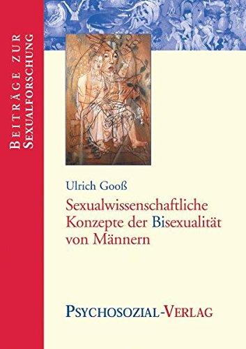 Sexualwissenschaftliche Konzepte der Bisexualität von Männern (Beiträge zur Sexualforschung)