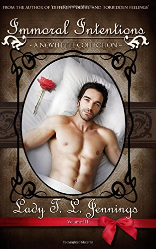 Immoral Intentions ~ A Novelette Collection (The Gentleman's Collection)