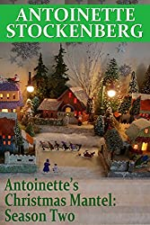 Antoinette's Christmas Mantel: Season Two: A River Runs Through It (English Edition)