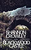 Blackwood Castle von Shannon Crowley