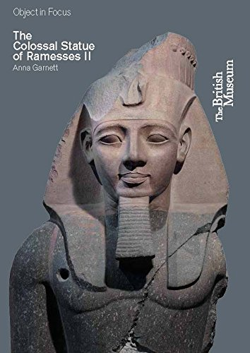 The Colossal Statue of Ramesses II (Objects in Focus)