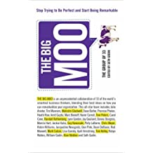 The Big Moo: Stop Trying to be Perfect and Start Being Remarkable by Seth Godin (2006-09-07)