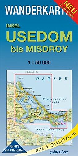 Wanderkarte Insel Usedom bis Misdroy: Mit Ortsplänen von Bansin, Heringsdorf, Ahlbeck und Swinemünde. Mit UTM-Gitter für GPS. Maßstab 1:50.000. (Wanderkarten 1:50.000)