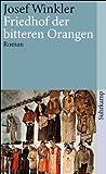 Friedhof der bitteren Orangen: Roman (suhrkamp taschenbuch) - Josef Winkler