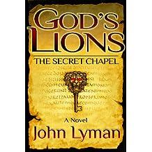 God's Lions: The Secret Chapel (English Edition)