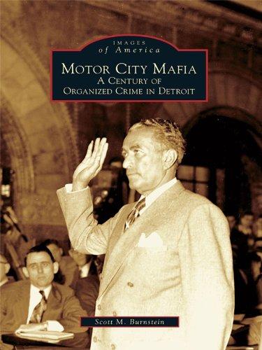 Motor City Mafia: A Century of Organized Crime in Detroit (Images of America) (English - City Mafia Motor