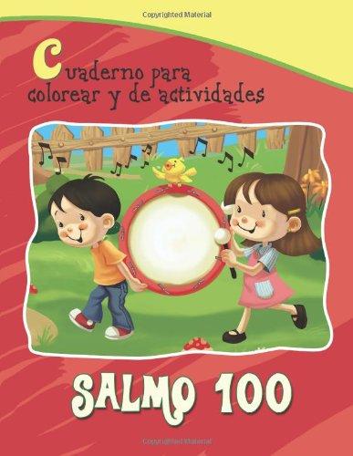Salmo 100 - Cuaderno para colorear: Un salmo de alabanza (Capítulos de la Biblia para niños)