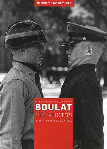 100 PHOTOS DE PIERRE ET ALEXANDRA BOULAT