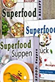 Superfood SET: 3 in 1 Superfood beste Low Carb Rezepte zum Abnehmen, Superfood Suppen, Superfood Frühstück, Paleo (Superfood, Low Carb, Abnehnmen, Suppen, Paleo, Kokosöl, Quinoa, Band 1)