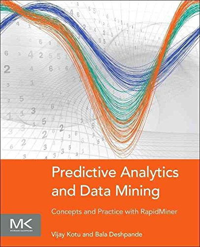 [(Predictive Analytics and Data Mining : Concepts and Practice with Rapidminer)] [By (author) Vijay Kotu ] published on (January, 2015)