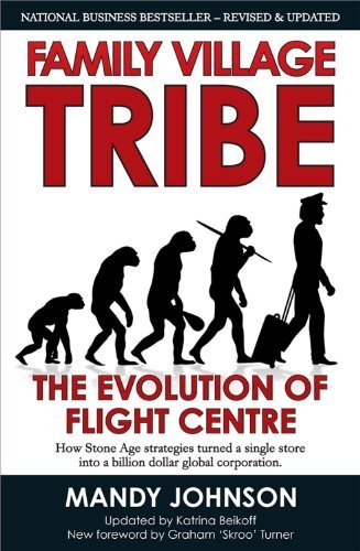 family-village-tribe-the-evolution-of-flight-centre-revised-edition-by-johnson-mandy-2013-paperback
