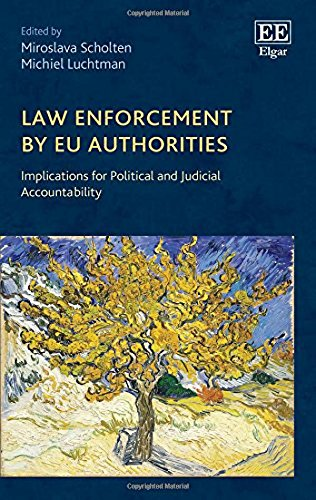 Law Enforcement by Eu Authorities: Implications for Political and Judicial Accountability