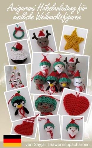 Amigurumi Häkelanleitung für niedliche Weihnachtsfiguren ...