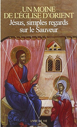 Jésus, simples regards sur le Sauveur.