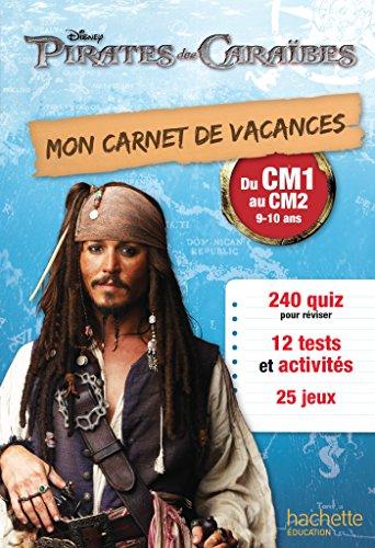 Mon carnet de vacances Pirates des Caraïbes du CM1 au CM2 - Cahier de vacances