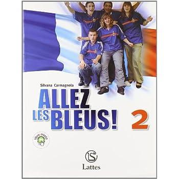 Allez, Les Bleus! Con Espansione Online. Con Cd Audio. Per La Scuola Media: 2
