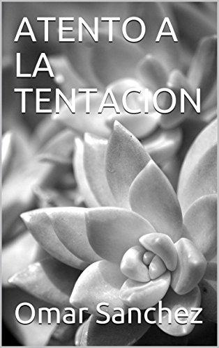 ATENTO A LA TENTACION por Omar Sanchez