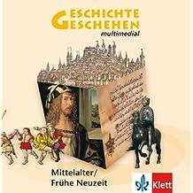 Geschichte und Geschehen multimedial: Mittelalter und frühe Neuzeit