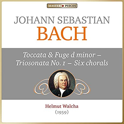 Masterpieces Presents Johann Sebastian Bach: Toccata and Fuge in D Minor, Organ Sonata No. 1 & Six Chorals
