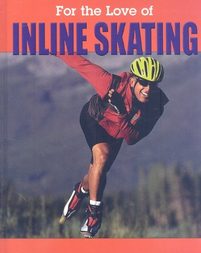 Inline Skating (For the Love of Sports) por Rennay Craats
