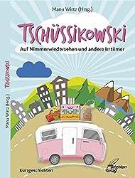 Tschüssikowski: Auf Nimmerwiedersehen und andere Irrtümer