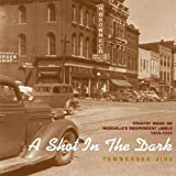 A Shot In The Dark: TENNESSEE JIVE;COUNTRY MUSIC ON NASHVILLE'S INDEPENDENT LABE by Various Artists (2006-01-01)
