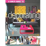 Girl's Guide to Decorating by Abigail Ahern (2012-02-01)