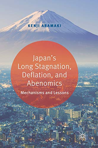 Japan's Long Stagnation, Deflation, and Abenomics: Mechanisms and Lessons