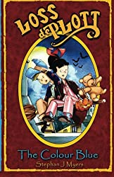 Loss De Plott & The Colour Blue: A Halloween book for children with Loss, Ted, Witches and Spells. A magical bedtime story for children where dreams really do come true!: Volume 2 (The Book Of Dreams)