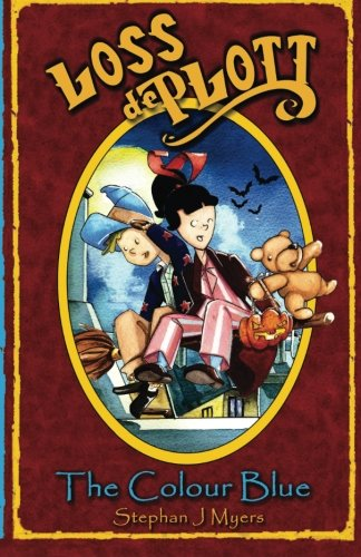 Loss De Plott & The Colour Blue: A Halloween book for children with Loss, Ted, Witches and Spells. A magical bedtime story for children where dreams really do come true! (The Book Of Dreams)