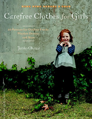 Chicago Tunika (Carefree Clothes for Girls: 20 Patterns for Outdoor Frocks, Playdate Dresses, and More (Make Good: Crafts + Life))