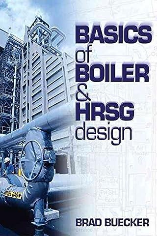 [(Basics of Boiler and HRSG Design)] [By (author) Brad Buecker] published on (November, 2002)